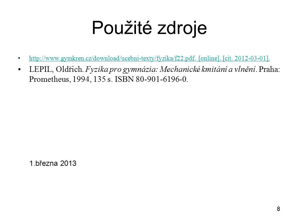 Použité zdroje http://www.gymkren.cz/download/ucebni-texty/fyzika/f22.pdf. [online]. [cit. 2012-03-01].
